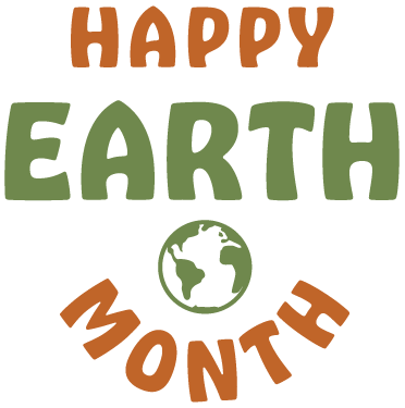 Happy Earth Month graphic