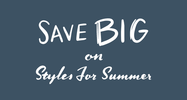Save Big On Styles for Summer