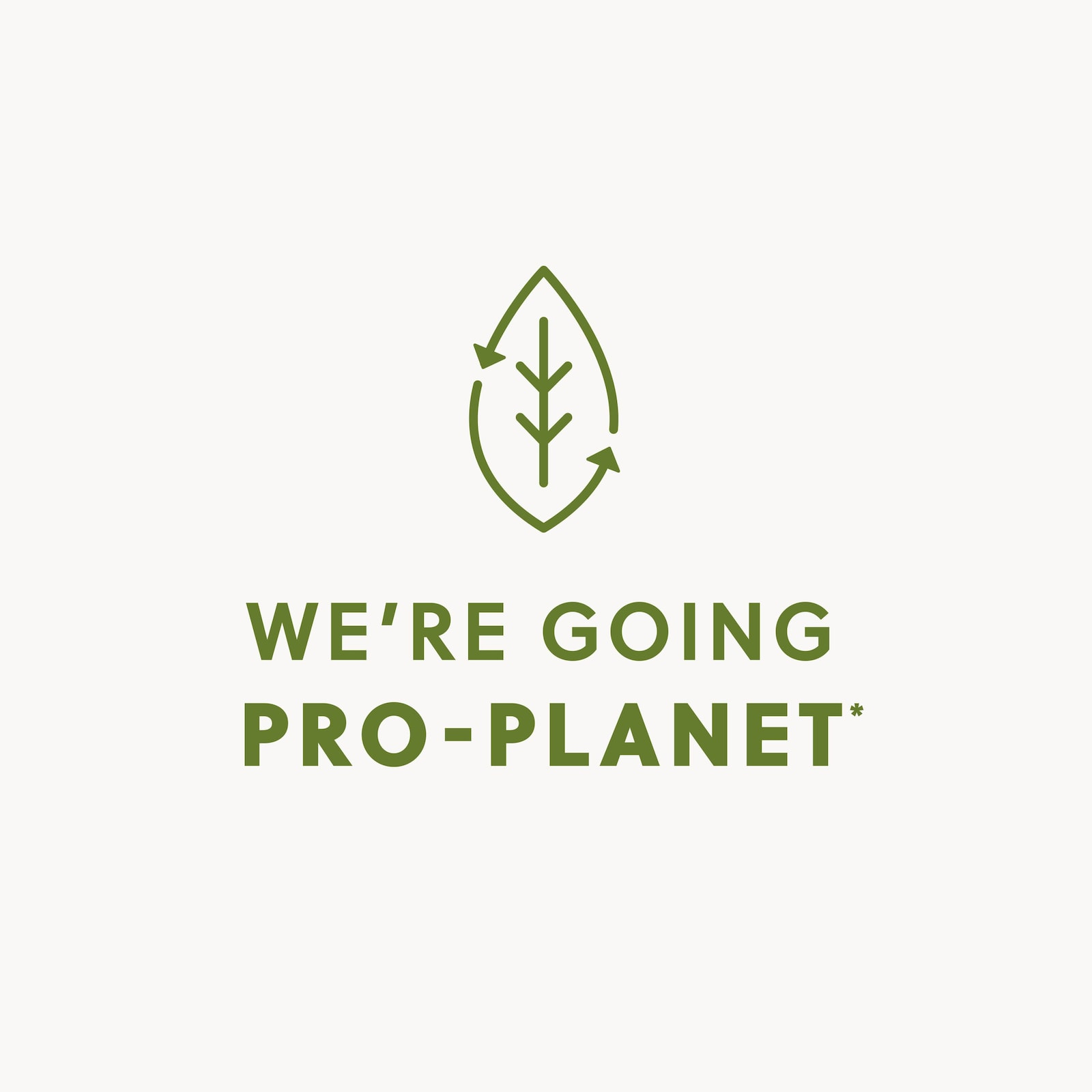 We're Going Pro-Planet