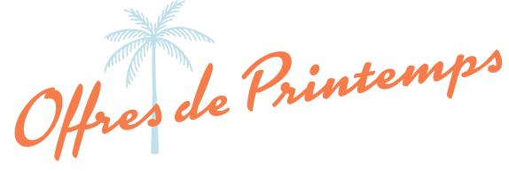 OFFRES DE PRINTEMPS