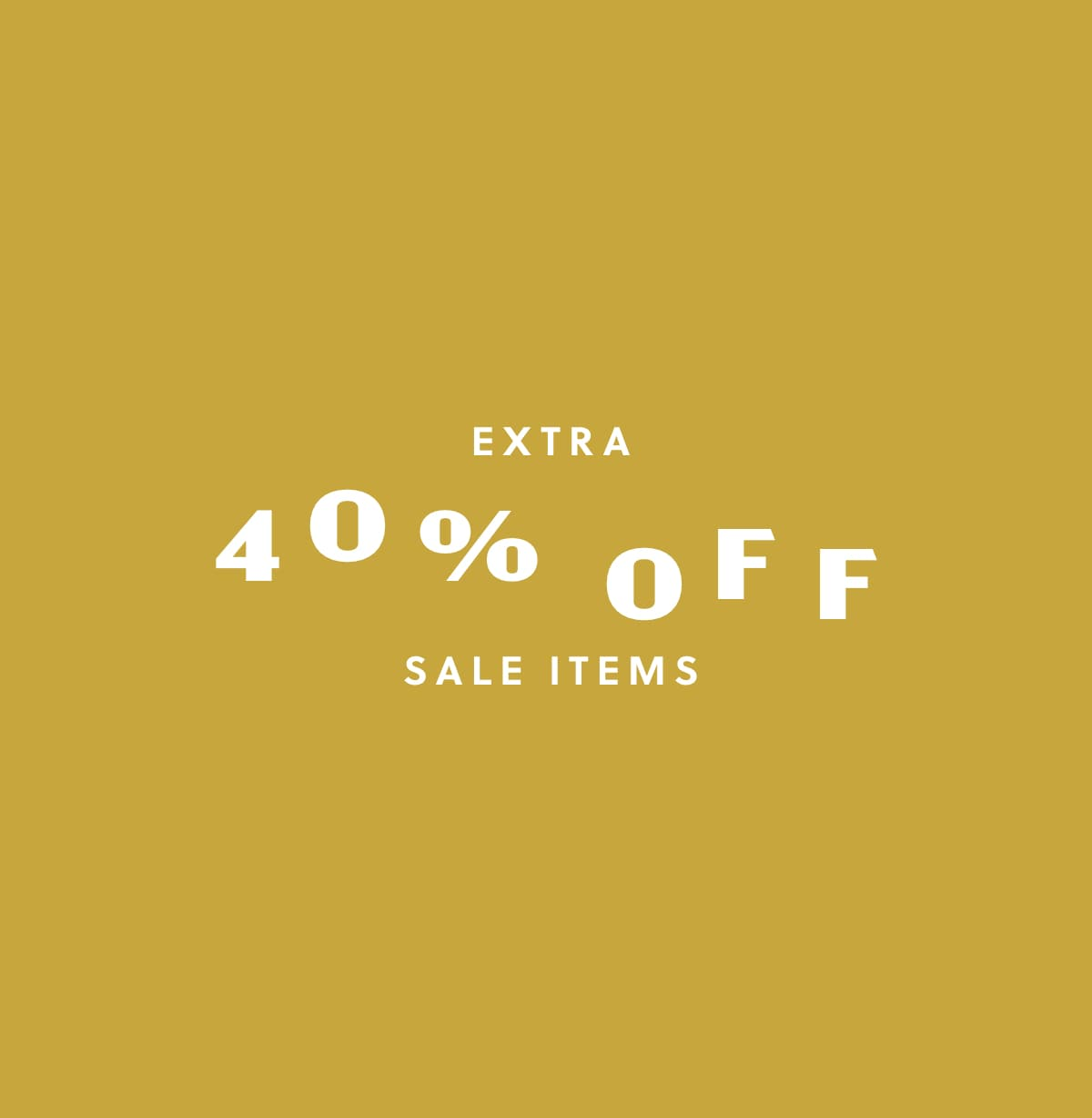 EXTRA 40% OFF SALE ITEMS