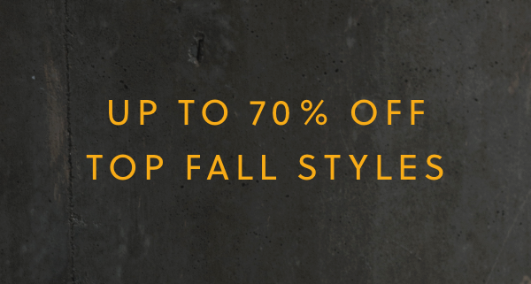 Up to 70% off Top Fall Styles