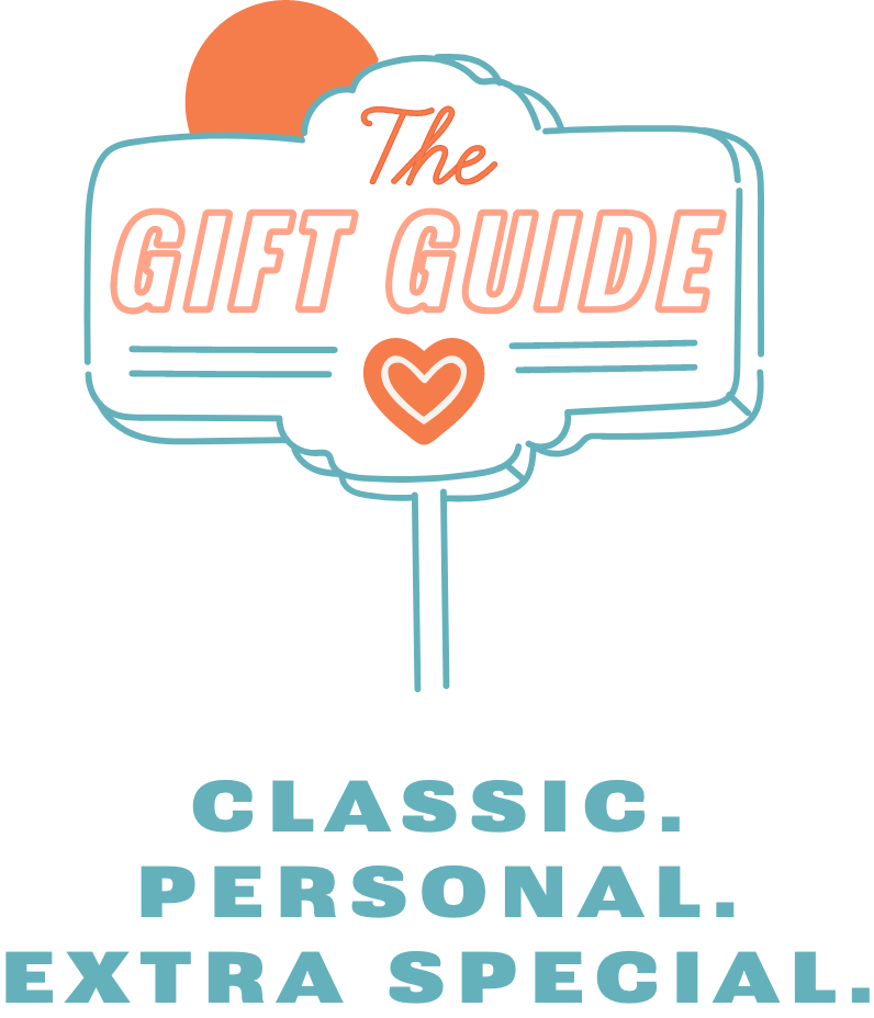 The GIFT GUIDE. CLASSIC. PERSONAL. EXTRA SPECIAL.