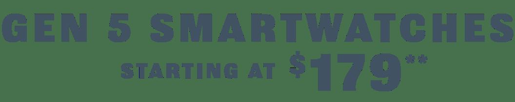 Gen 5 Smartwatches Starting at $179