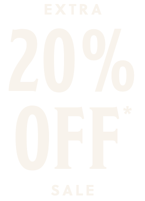 Extra 20% off* Sale